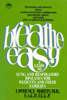 Breathe Easy -- Guide to lung and respiratory diseases for patients and their families